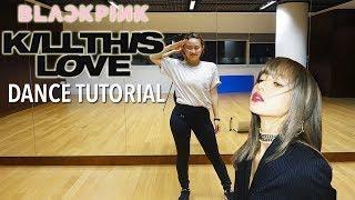 BLACKPINK - 'Kill This Love'  Dance Tutorial   Full w Mirror [Charissahoo]