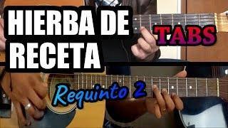 HIERBA DE RECETA | Requinto 2 - Tutorial TAB | ft. Los Tutoriales de Raul