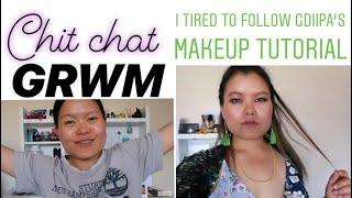 GRWM: Chit Chat I Tried To Follow Gdiipa Makeup Tutorial