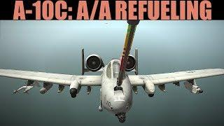 A-10C Warthog: Air To Air Refueling Tutorial | DCS WORLD