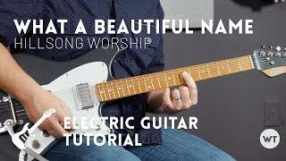 What A Beautiful Name - Hillsong Worship - Electric guitar tutorial