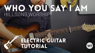 Who You Say I Am - Hillsong Worship - Electric (lead) guitar tutorial