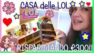 LA CASA DELLE LOL: COME RISPARMIARE 300 EURO! Tutorial By Lara e Babou