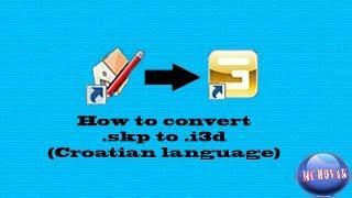 How To Convert Skp To I3d (Croatian Language)