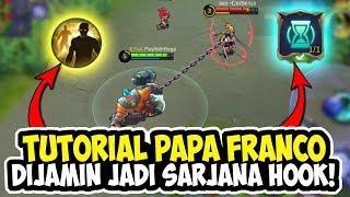 TUTORIAL FRANCO DARI SARJANA HOOK DIJAMIN KAMU JADI PRO - MOBILE LEGENDS INDONESIA