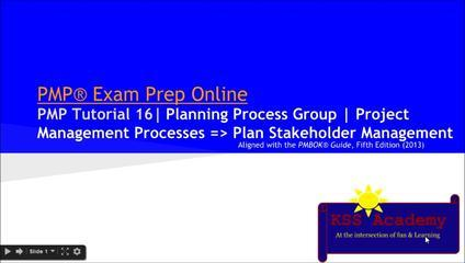 PMP® Exam Prep Online, PMP Tutorial 17 | Planning Process Group | PM Processes => Plan Stakeholder M