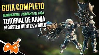 Monster Hunter World  | Hunting Horn - Berrante de Caça Tutorial / Guia de Arma [Dicas mhw]