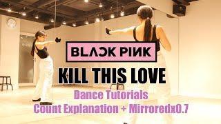 [ENG]BLACKPINK-KILL THIS LOVE Dance Tutorials Full version | Count Explanation+Mirroredx0.7 | 튜토리얼