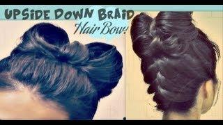 ★ HAIR BOW TUTORIAL UPSIDE DOWN BRAID BUN | FRENCH STYLE UPDO HAIRSTYLE FOR  LONG HAIR LADY GAGA