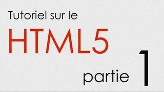 Tutoriel HTML5 : (1/?) Introduction Au HTML5