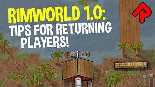 RIMWORLD 1.0 Tips for Returning Players! | What's Changed? | RimWorld 1.0 guide/tutorial