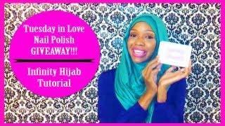 Infinity Hijab Tutorial | Tuesday In Love Nail Polish Giveaway(CLOSED)