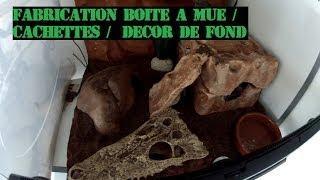 Tuto : Fabrication Décor Pour Boite à Mue , Cachettes Et Décor De Fond Terrarium.