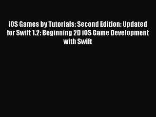 Read iOS Games by Tutorials: Second Edition: Updated for Swift 1.2: Beginning 2D iOS Game Developmen
