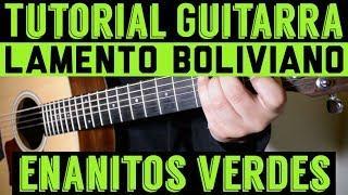 Lamento Boliviano - Tutorial de Guitarra ( Enanitos Verdes ) Para Principiantes