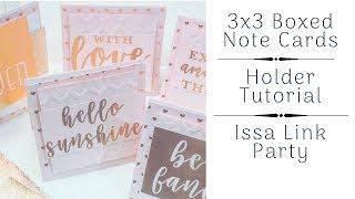 3X3 BOXED NOTE CARDS HOLDER TUTORIAL | ISSA LINK PARTY | VOL. 2