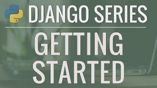 Python Django Tutorial: Full-Featured Web App Part 1 - Getting Started