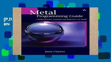 [P.D.F] Metal Programming Guide: Tutorial and Reference via Swift [E.P.U.B]
