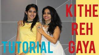 KITHE REH GAYA TUTORIAL/ BEST WEDDING DANCE GIRLS/ STEP BY STEP