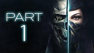 """Dishonored 2 - Let's Play (Emily) - Part 1 - """"Tutorial"""""""
