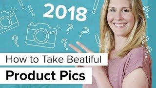 Product Photography Tutorial: How to Take Beautiful Pics for Your Online Store (SIMPLE!)