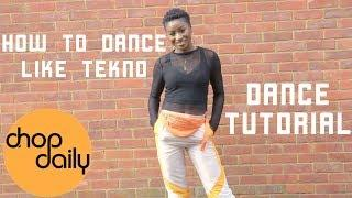 How to Dance like Tekno (Up Tempo/Dirty Dancing Tutorial) Chop Daily