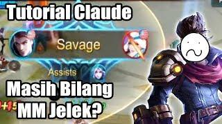 Tutorial Hero : Claude! Marksman Yang Susah Mati & Sakit Buangetssss!