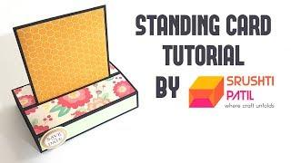 Standing Card Tutorial by Srushti Patil