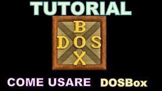 Tutorial - How To Use DOSBox (ITALIAN)
