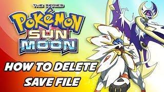 Pokémon Sun & Moon Tutorial - How to Erase Delete Save File (Walkthrough Guide)