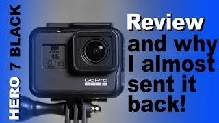 GoPro Hero 7 Black Review - Tutorial - Why I almost sent it back! 4k
