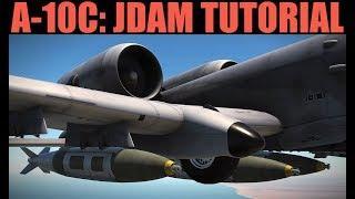 A-10C: JDAM GPS/INS Guided Bomb Tutorial | DCS WORLD