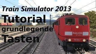 Train Simulator 2013 / 2014 Tutorial 1: Grundlegende Tasten Zum Fahren [ Deutsch , German ] [ HD ]