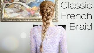 Classic French Braid Hairstyle | Fancy Hair Tutorial
