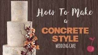 Concrete Style Wedding Cake Tutorial | How To | Cherry School