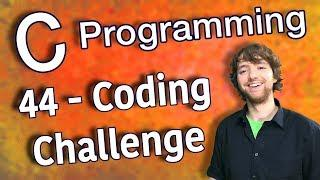 C Programming Tutorial 44 - Coding Challenge