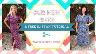 Our new BLOG & FREE Kaftan Tutorial