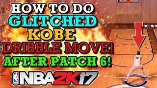 NBA 2K17 HOW TO DO GLITCHED KOBE DRIBBLE MOVE!! (TUTORIAL!) (AFTER PATCH 6!)
