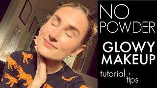 NO POWDER GLOWY MAKEUP ROUTINE | All Cream, Clean Beauty Tutorial