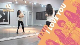 [TUTORIAL] EXID (이엑스아이디) – I LOVE YOU (알러뷰)   Dance Tutorial by 2KSQUAD