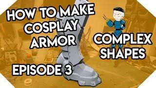 How To Make Cosplay Armor: Episode 3 - Complex shapes - TUTORIAL