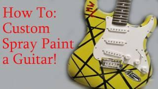 How To: Spray Paint a Guitar!