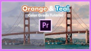 Simple Orange and Teal Color Grade Tutorial - Adobe Premiere Pro CC 2017