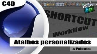 Atalhos Personalizados | Palettes - Tutorial Cinema 4D - Português - F.P
