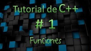 Tutorial De C++ En Español # 1 - Funciones