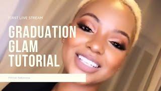 Graduation Glam | First LIVE Tutorial | MIHLALI N