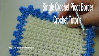 Single Crochet Picot Border Crochet Tutorial