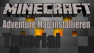Tutorial: Minecraft Adventure Map Installieren [DEUTSCH/HD]