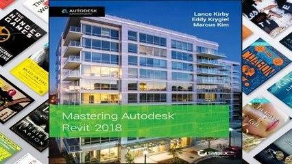 [Read] Mastering Autodesk Revit 2018 for Architecture  For Free