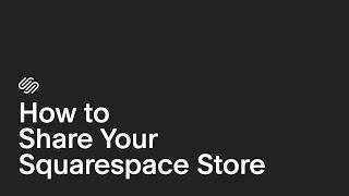 How to Share Your Squarespace Store | Squarespace E-commerce Tutorial (Ep. 4)